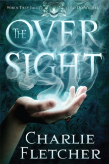The Oversight : A mystery of witch-hunters, magicians and mirror-walkers, Paperback / softback Book