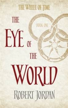 The Eye Of The World : Book 1 of the Wheel of Time, Paperback Book