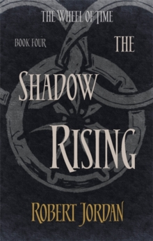The Shadow Rising : Book 4 of the Wheel of Time, Paperback Book