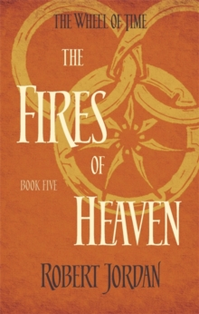 The Fires Of Heaven : Book 5 of the Wheel of Time, Paperback Book