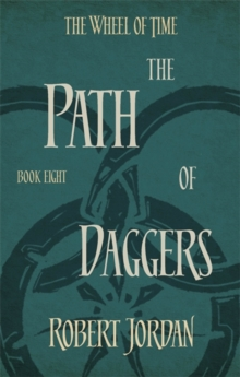 The Path Of Daggers : Book 8 of the Wheel of Time, Paperback Book