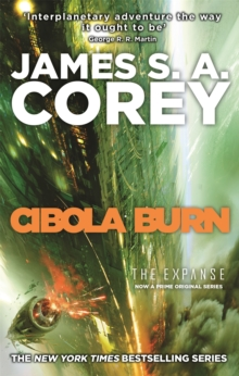 Cibola Burn : Book 4 of the Expanse (now a major TV series on Netflix), Paperback / softback Book