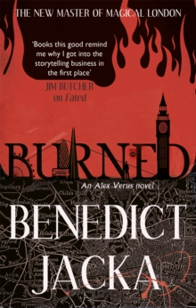Burned : An Alex Verus Novel from the New Master of Magical London, Paperback / softback Book