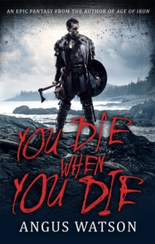 You Die When You Die : Book 1 of the West of West Trilogy, Paperback / softback Book