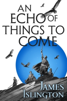 An Echo of Things to Come : Book Two of the Licanius trilogy, Hardback Book