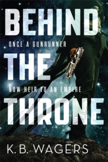 Behind the Throne : The Indranan War, Book 1, Paperback Book