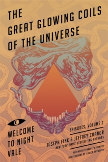 Great Glowing Coils of the Universe: Welcome to Night Vale Episodes, Volume 2, Paperback / softback Book