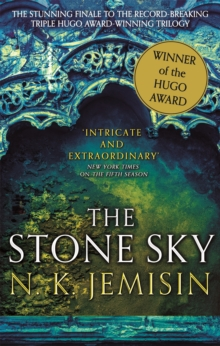The Stone Sky : The Broken Earth, Book 3, WINNER OF THE HUGO AWARD 2018, Paperback / softback Book