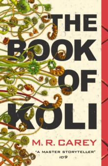 The Book of Koli : The Rampart Trilogy, Book 1 (shortlisted for the Philip K. Dick Award), EPUB eBook