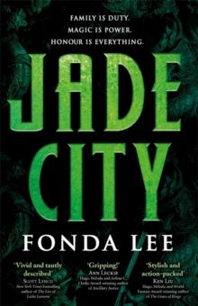 Jade City : Family is duty. Magic is power. Honour is everything., Paperback Book