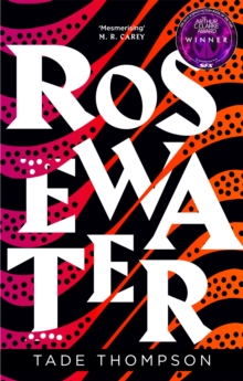 Rosewater : Book 1 of the Wormwood Trilogy, Winner of the Nommo Award for Best Novel, Paperback / softback Book