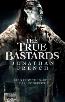 The True Bastards : Book Two of the Lot Lands, Paperback / softback Book