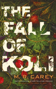 The Fall of Koli : The Rampart Trilogy, Book 3, Paperback / softback Book
