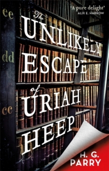 The Unlikely Escape of Uriah Heep, Paperback / softback Book
