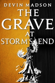 The Grave at Storm's End : The Vengeance Trilogy, Book Three, EPUB eBook