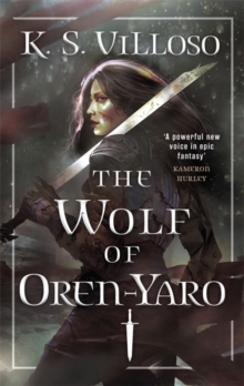 The Wolf of Oren-Yaro : Chronicles of the Bitch Queen Book One, Paperback / softback Book