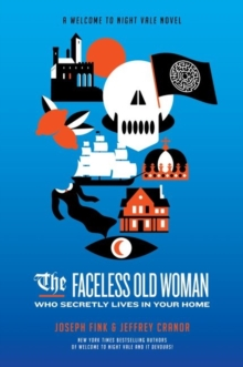 The Faceless Old Woman Who Secretly Lives in Your Home: A Welcome to Night Vale Novel, Paperback / softback Book