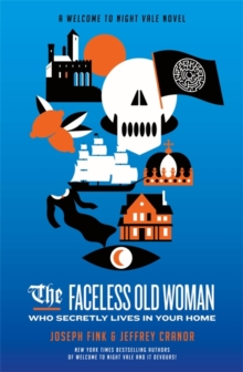 The Faceless Old Woman Who Secretly Lives in Your Home: A Welcome to Night Vale Novel, Hardback Book