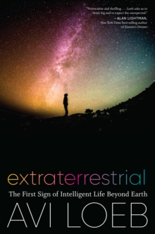 Extraterrestrial : The First Sign of Intelligent Life Beyond Earth, EPUB eBook