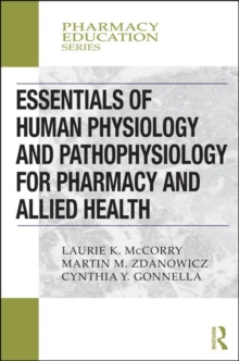 Essentials of Human Physiology and Pathophysiology for Pharmacy and Allied Health, Paperback / softback Book
