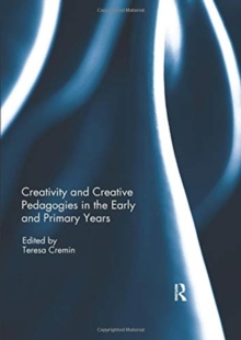 Creativity and Creative Pedagogies in the Early and Primary Years, Paperback / softback Book