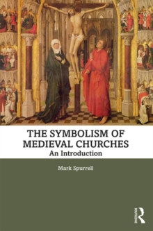 The Symbolism of Medieval Churches : An Introduction, Paperback / softback Book