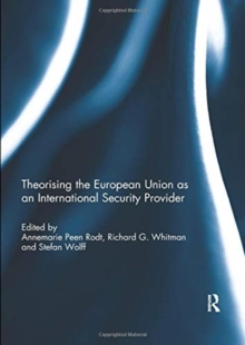 Theorising the European Union as an International Security Provider, Paperback / softback Book