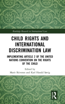 Child Rights and International Discrimination Law : Implementing Article 2 of the United Nations Convention on the Rights of the Child, Hardback Book