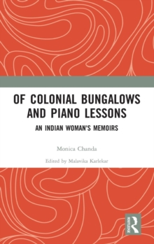 Of Colonial Bungalows and Piano Lessons : An Indian Woman's Memoirs, Hardback Book