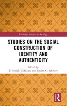 Studies on the Social Construction of Identity and Authenticity, Hardback Book