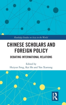 Chinese Scholars and Foreign Policy : Debating International Relations, Hardback Book