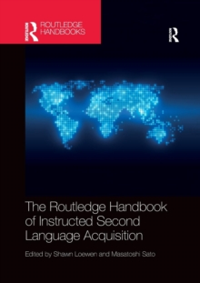 The Routledge Handbook of Instructed Second Language Acquisition, Paperback / softback Book