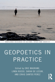 Geopoetics in Practice, Paperback / softback Book
