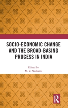 Socio-Economic Change and the Broad-Basing Process in India, Hardback Book