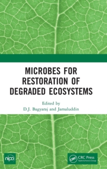 Microbes for Restoration of Degraded Ecosystems, Hardback Book