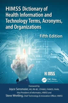 HIMSS Dictionary of Health Information and Technology Terms, Acronyms and Organizations, Paperback / softback Book