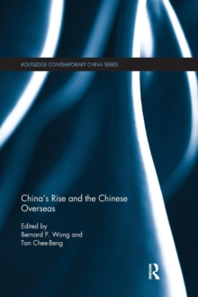China's Rise and the Chinese Overseas, Paperback / softback Book