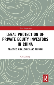 Legal Protection of Private Equity Investors in China : Practice, Challenges and Reform, Hardback Book
