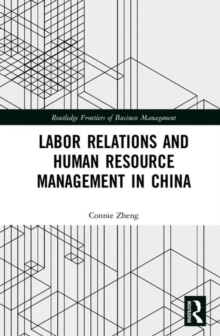 Labor Relations and Human Resource Management in China, Hardback Book