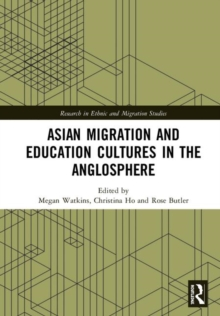 Asian Migration and Education Cultures in the Anglosphere, Hardback Book