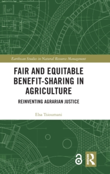 Fair and Equitable Benefit-Sharing in Agriculture (Open Access) : Reinventing Agrarian Justice, Hardback Book