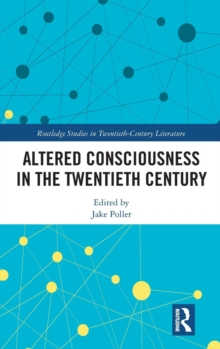 Altered Consciousness in the Twentieth Century, Hardback Book