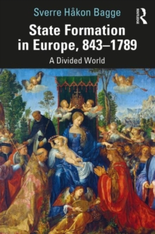 State Formation in Europe, 843-1789 : A Divided World, Paperback / softback Book