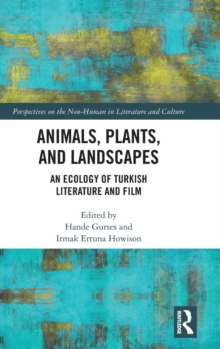 Animals, Plants, and Landscapes : An Ecology of Turkish Literature and Film, Hardback Book