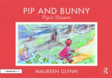 Pip and Bunny : Pip's Dream, Paperback / softback Book