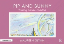 Pip and Bunny : Bunny Visits London, Paperback / softback Book