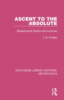 Ascent to the Absolute : Metaphysical Papers and Lectures, Hardback Book