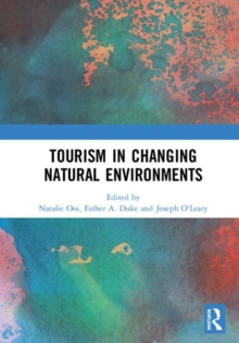 Tourism in Changing Natural Environments, Hardback Book