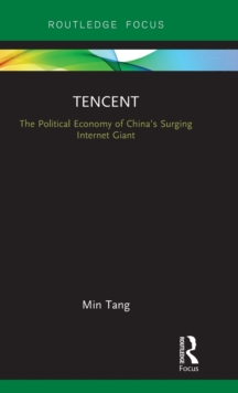 Tencent : The Political Economy of China's Surging Internet Giant, Hardback Book