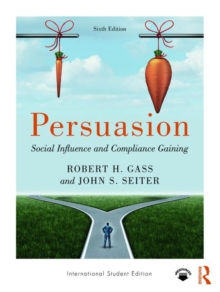 Persuasion : Social Influence and Compliance Gaining; International Student Edition, Paperback / softback Book